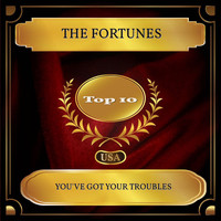 The Fortunes - You've Got Your Troubles (Billboard Hot 100 - No 07)