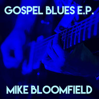 Mike Bloomfield - Gospel Blues E.P.