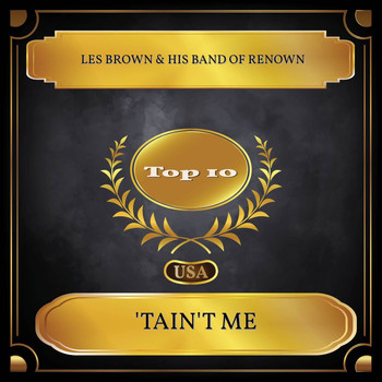 Les Brown & His Band Of Renown - 'Tain't Me (Billboard Hot 100 - No. 10)