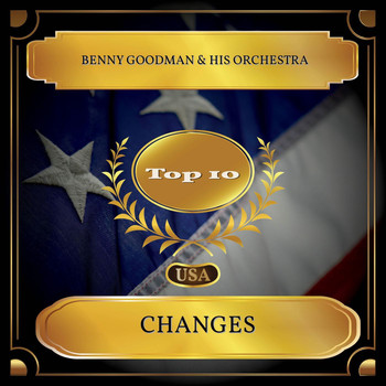 Benny Goodman & His Orchestra - Changes (Billboard Hot 100 - No. 06)