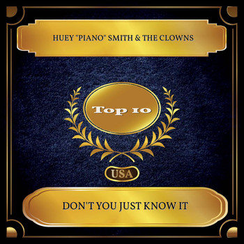 "Huey ""Piano"" Smith & The Clowns - Don't You Just Know It (Billboard Hot 100 - No. 09)"