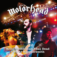 Motörhead - Better Motörhead Than Dead (Live At Hammersmith)