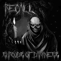 Recall - Shrouds Of Darkness