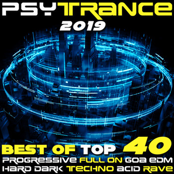 Various Artists - Psy Trance 2019 - Best of Top 40 Progressive Fullon Goa EDM Hard Dark Techno Acid Rave