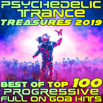 Various Artists - Psychedelic Trance Treasures 2019 - Best of Top 100 Progressive Full On Goa Hits