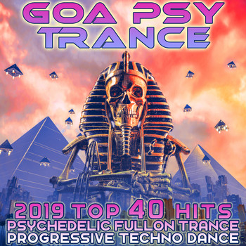 Various Artists - Goa Psy Trance 2019 Top 40 Hits Psychedelic Fullon Trance Progressive Techno Dance