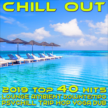 Various Artists - Chill Out 2019 Best of Top 40 Hits, Lounge, Ambient, Downtempo, Psychill, Trip Hop, Yoga, Dub