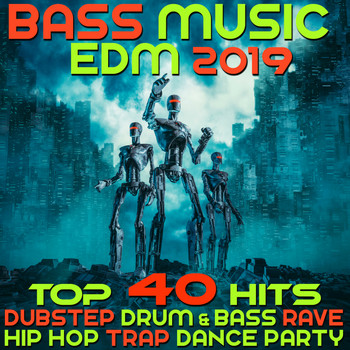 Various Artists - Bass Music 2019 Top 40 Hits Dubstep Drum & Bass Rave Hip Hop Trap Dance Party