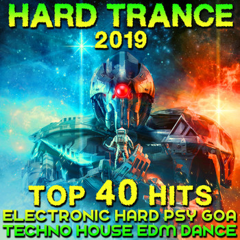 Various Artists - Hard Trance 2019 - Top 40 Hits Electronic Hard Psy Goa Techno House EDM Dance