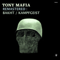 Tony Mafia - Remastered (Bakht & Kampfgeist)