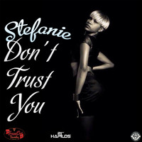 Stefanie - Don't Trust You - Single
