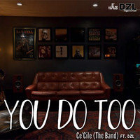 Ce'Cile - You Do Too