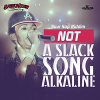 Alkaline - Not a Slack Song - Single