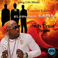 Elephant Man - Nuh Trust Those - Single