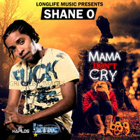 Shane O - Mama Don't Cry - Single