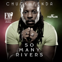 Chuck Fenda - So Many Rivers - Single