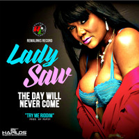 Lady Saw - The Day Will Never Come - Single