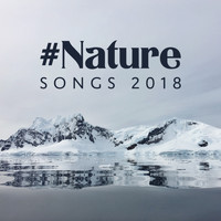 Nature Sounds - #Nature Songs 2018