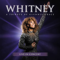 Glennis Grace - WHITNEY - a tribute by Glennis Grace (Live in Concert)