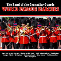 The Band Of The Grenadier Guards - World Famous Marches