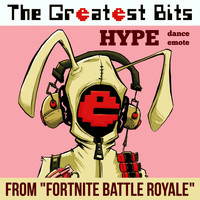 "The Greatest Bits - Hype Dance Emote (From ""Fortnite Battle Royale"")"