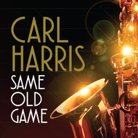 Carl Harris - Same Old Game