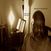 James P. Burke III - My Heart Breakin'
