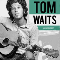 Tom Waits - Live On The Scene 1973 (Live)