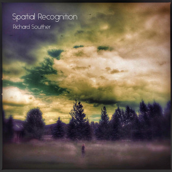 Richard Souther - Spatial Recognition