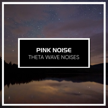 White Noise Baby Sleep, White Noise for Babies, White Noise Therapy - #15 Pink Noise Theta Wave Noises