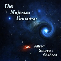 Alfred George Shaheen - The Majestic Universe