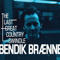 Bendik Brænne - The Last Great Country Swindle