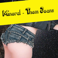 Mineral - Them Jeans