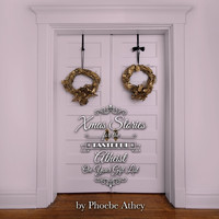 Phoebe Athey - Xmas Stories for the Tasteful Atheist
