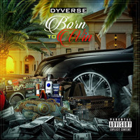 Dyverse - Born to Win (Explicit)