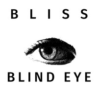 Bliss - Blind Eye