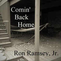 Ron Ramsey, Jr. - Comin' Back Home
