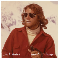Park States - Laugh at Danger
