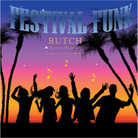 Butch - Festival Funk (feat. Timothy B Anderson & Robert Williams)
