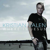 Kristian Valen - Where Is Jesus