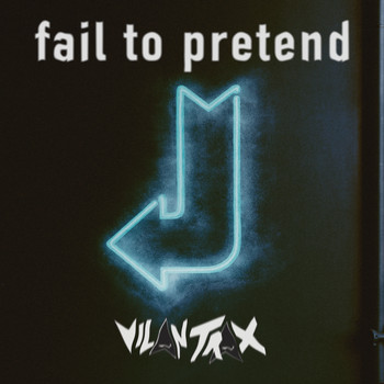 Vilan Trax - Fail to Pretend