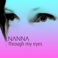 Nanna - Through My Eyes