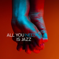 The Jazz Messengers - All You Need Is Jazz – Smooth Jazz Instrumentals