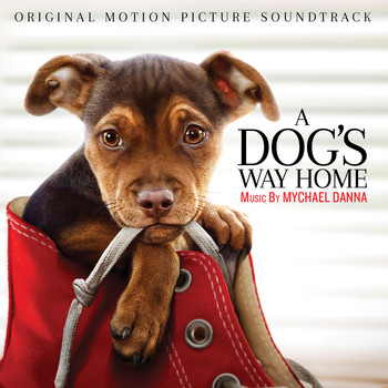 Mychael Danna - A Dog's Way Home (Original Motion Picture Soundtrack)