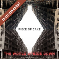 Piece of Cake - The World Upside Down (Instrumental)