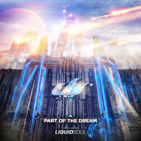 Liquid Soul - Part of the Dream (Compiled by Liquid Soul)