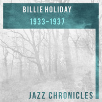 Billie Holiday And Her Orchestra - Billie Holiday: 1933-1937 (Live)