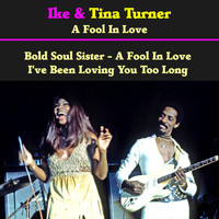 Ike & Tina Turner - A Fool in Love