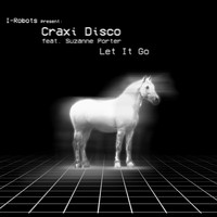 Craxi Disco - Let It Go (feat. Suzanne Porter)