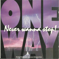 One Way - Never Wanna Stop!